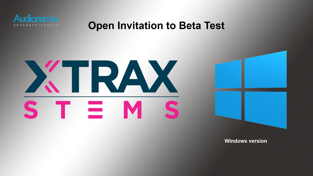 Beta: Audionamix XTRAX STEMS Windows Version - Now Available to Beta