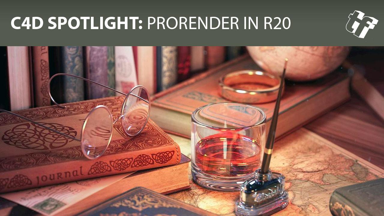 C4D Spotlight: Cinema 4D R20 ProRender - Toolfarm