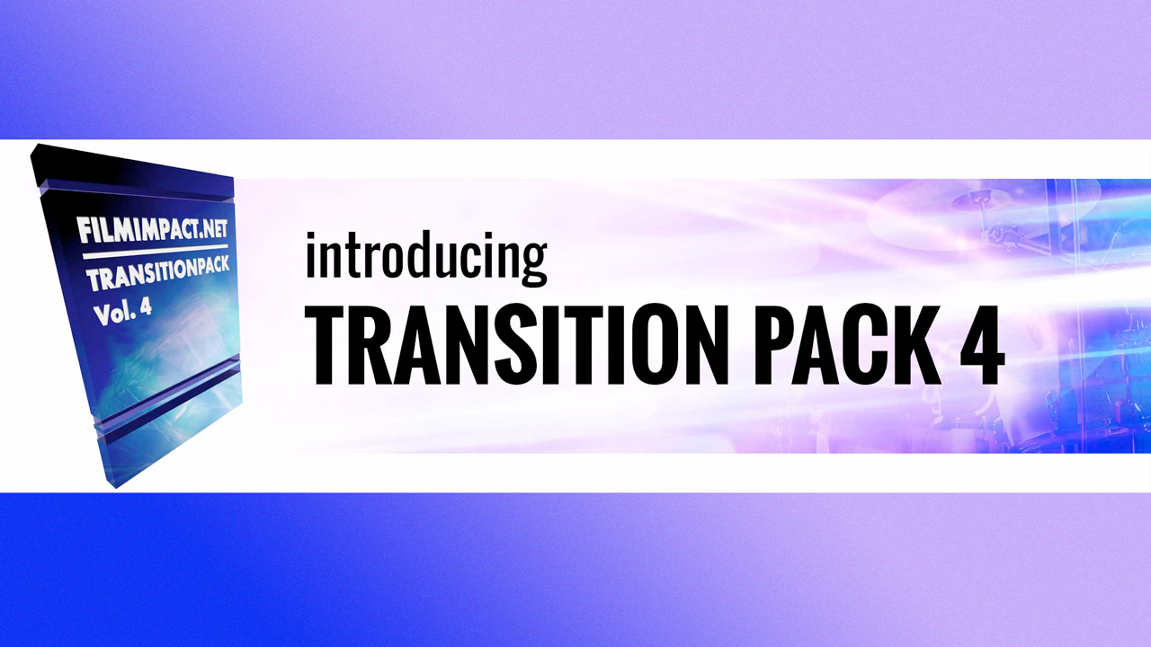 New: FilmImpact Transitions Pack 4 is Now Available - Introductory