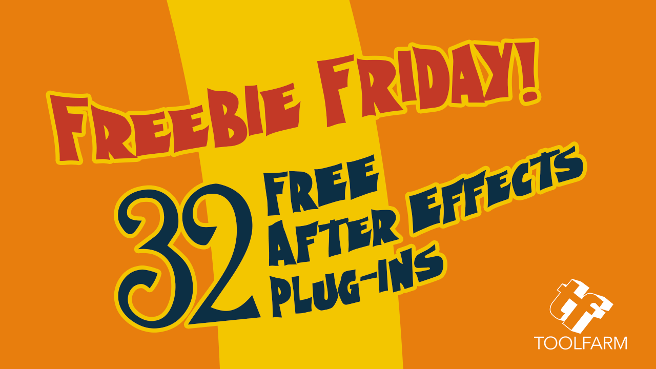 Freebie Friday: 32 FREE After Effects Plug-ins - Toolfarm