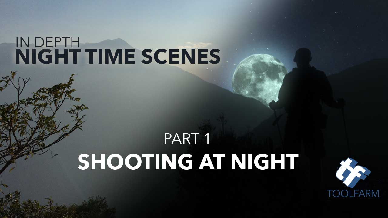 In Depth: Working with Night Time Scenes, part 1