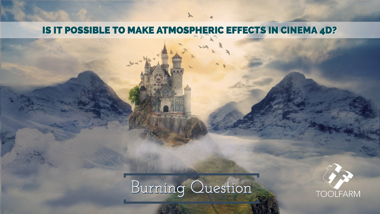 Burning Question: Is it Possible to Make Atmospheric Effects in Cinema 4D?