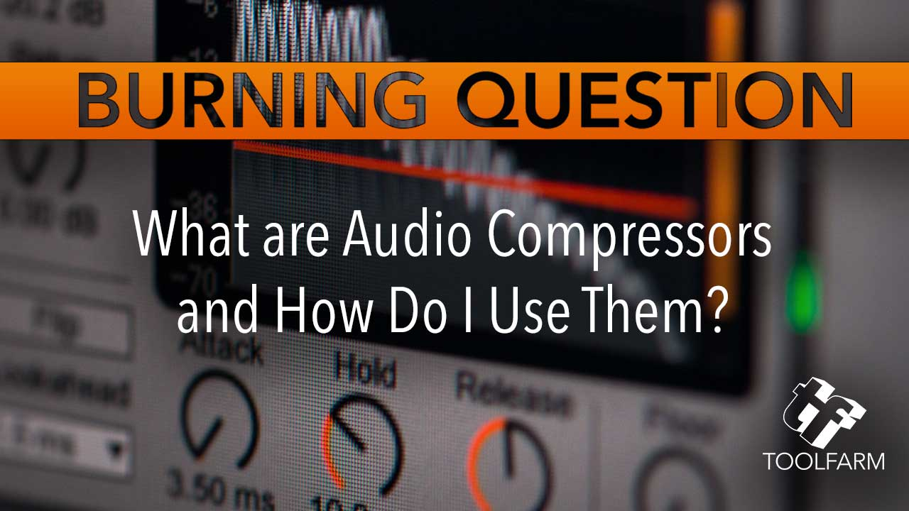 What are Audio Compressors and How do I Use Them?