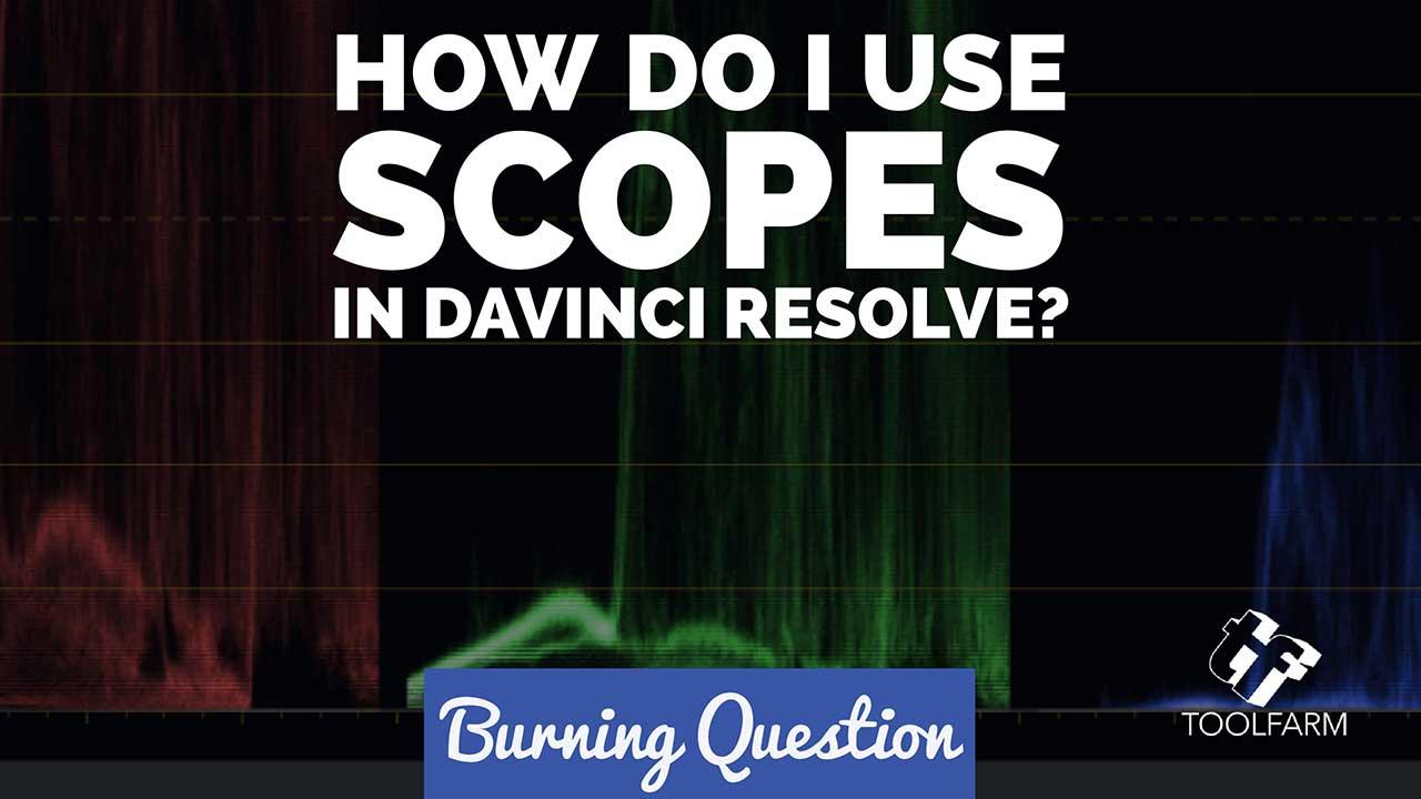 How do I use Scopes in DaVinci Resolve?