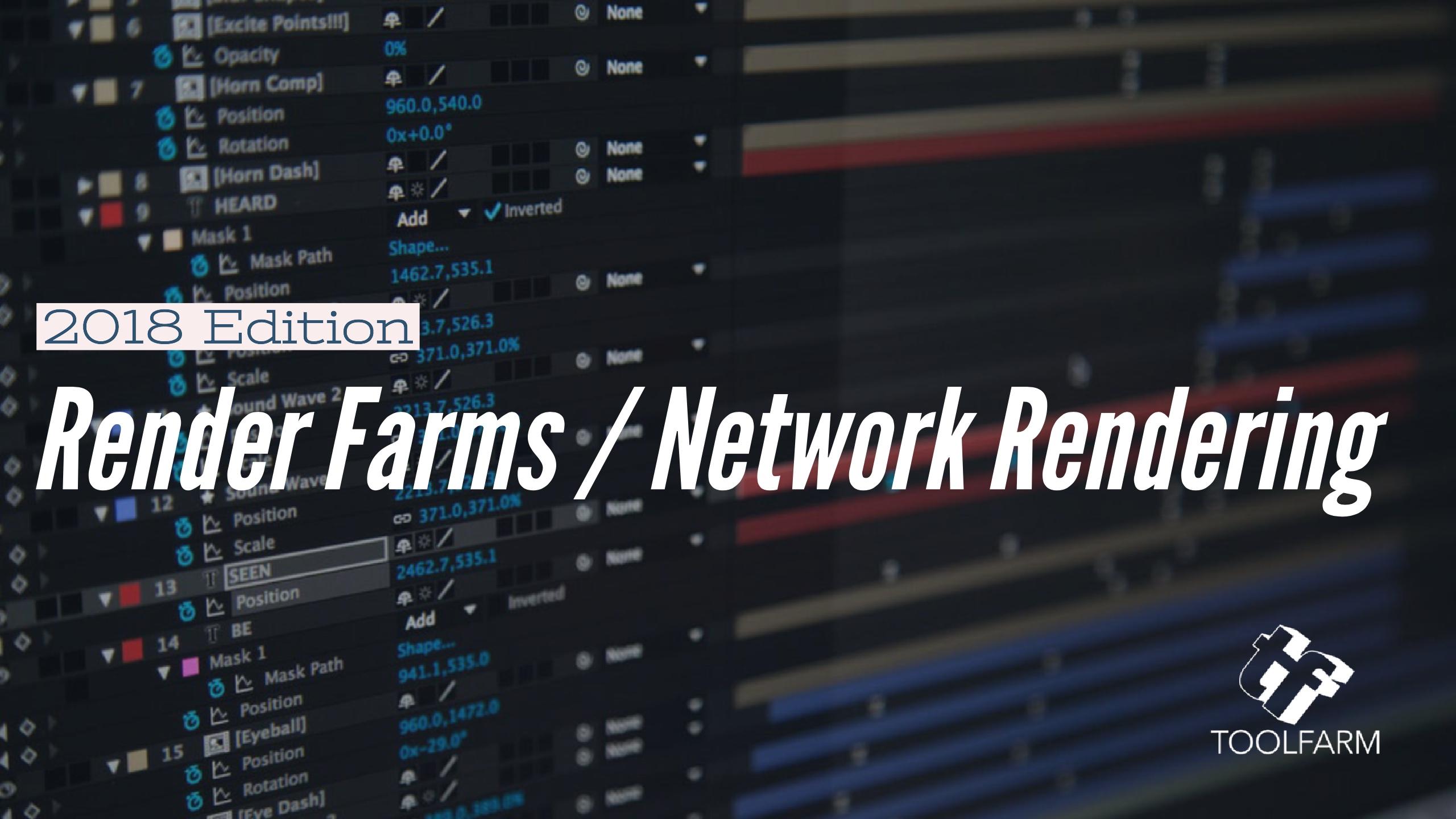 In Depth: Render Farms / Network Rendering, 2018 Edition