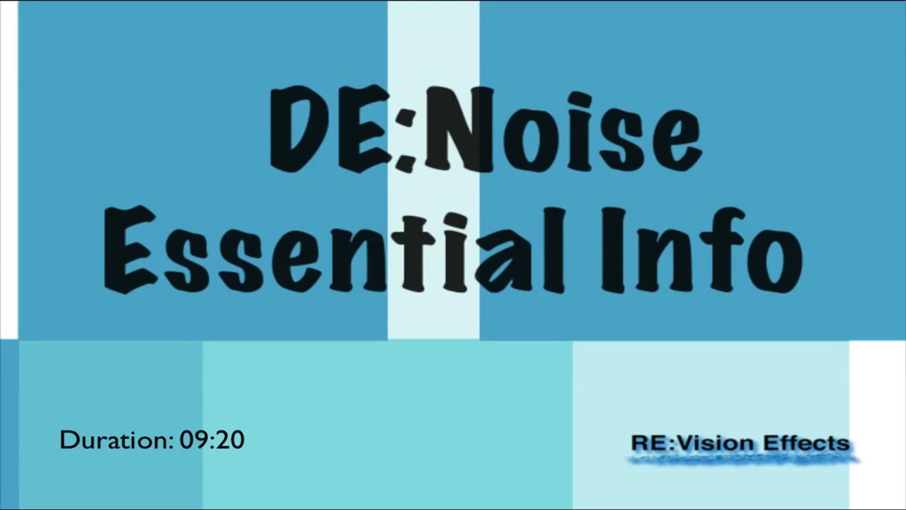Re:Vision Effects De:Noise Essential Info