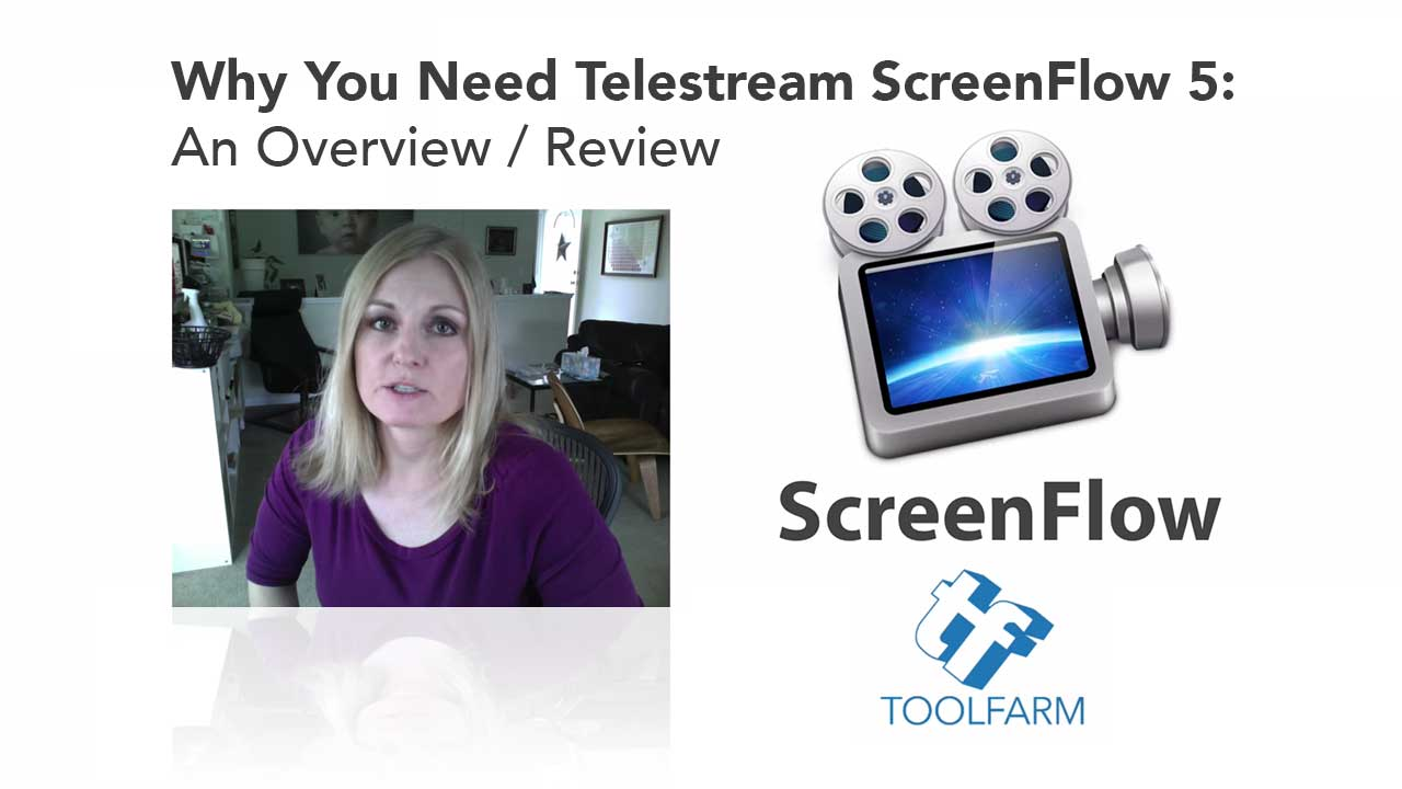 Why You Need Telestream ScreenFlow 5: An Overview / Review